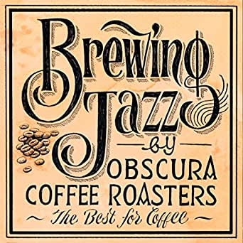 【MUSIC LINK】  Brewing Jazz by OBSCURA COFFEE ROASTERS - The Best for Coffee